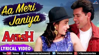 Aa Meri Janiya - LYRICAL VIDEO | Karishma Kapoor & Atul Agnihotri | Aatish | 90's Best Romantic Song