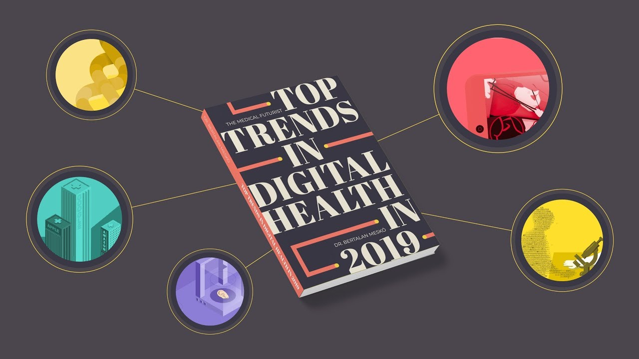 Top Digital Health Trends In 2019 - The Medical Futurist