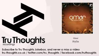 Omar - Stylin - feat. Angie Stone - Tru Thoughts Jukebox