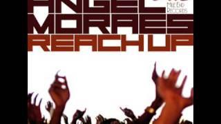 Angel Moraes - Reach Up (Original Mix)