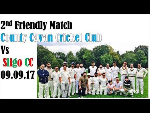 Cavan Vs Sligo CC  2nd Friendly Match 09.09.2017 Part 1