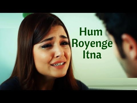 Hum Royenge Itna Hame Maloom Nahi Tha Original Lyrics Video Hindi - Hayat Murat Ara Cabe