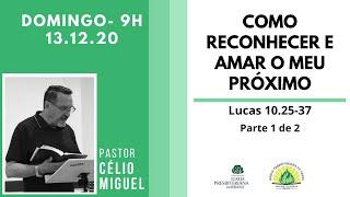 Culto Manhã - Domingo 13/12/20 - Rev. Célio Miguel