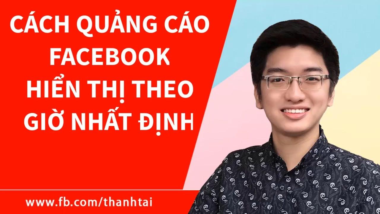 Cách tùy chỉnh chạy quảng cáo trên Facebook theo khung giờ