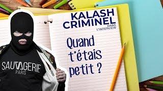 Quand t'étais petit : Kalash Criminel et ses souvenirs d'enfance