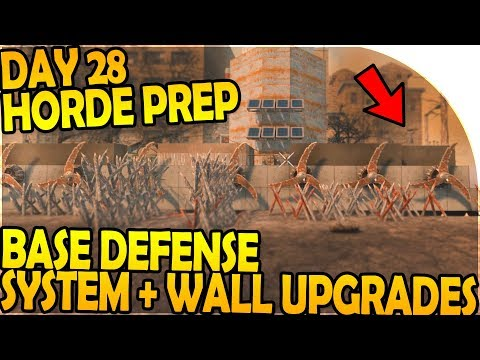 DAY 28 HORDE PREP - BASE DEFENSE SYSTEM + WALL UPGRADES - 7 Days to Die Alpha 16 Gameplay Part 53 S2