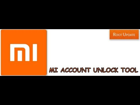 Download Mi Account Unlock Tool Reset/Remove Mi Password - Root Update