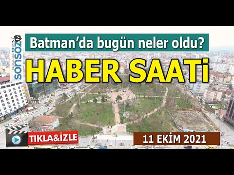 Haber Saati - Batman'da bugün neler oldu?