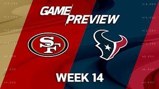 San Francisco 49ers vs. Houston Texans | NFL Week 14 Game Preview