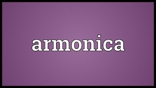 Armonica Meaning