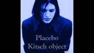 Watch Placebo Kitsch Object video