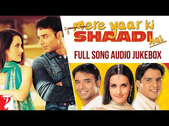 Mere Yaar Ki Shaadi Hai Full Song Audio Jukebox | Uday | Jimmy | Sanjana | Jeet-Pritam