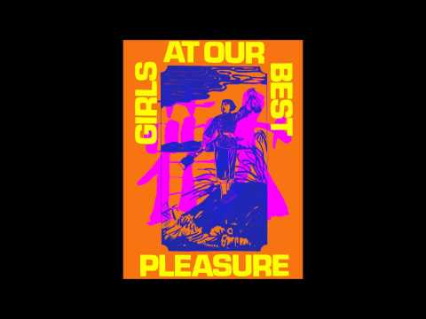 Girls At Our Best - Pleasure (BBC Session)