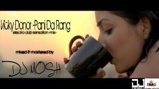 Vicky Donor -Pani Da Rang -Remix-