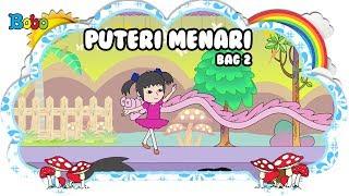 Puteri Menari - bag 2 - Bona dan Rongrong - Dongeng Anak Indonesia - Indonesian Fairytales