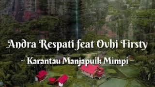 Andra Respati feat Ovhi Firsty - Karantau Manjapuik Mimpi (lirik lagu minang)