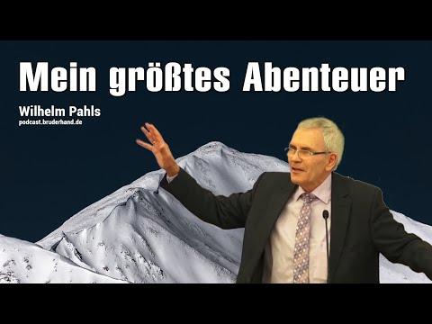 Mein größtes Abenteuer – Wilhelm Pahls - Botschaften fürs Leben