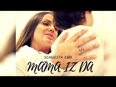 SCHWESTA EWA - MAMA IZ DA (Official Video)