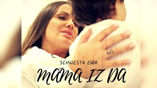 SCHWESTA EWA - MAMA IZ DA (Official Video)