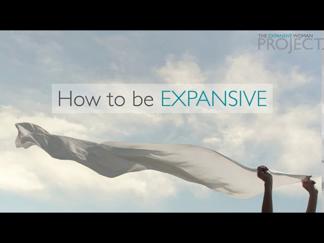 How to Be Expansive