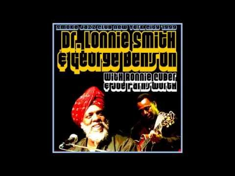 Dr. Lonnie Smith and George Benson: What's New