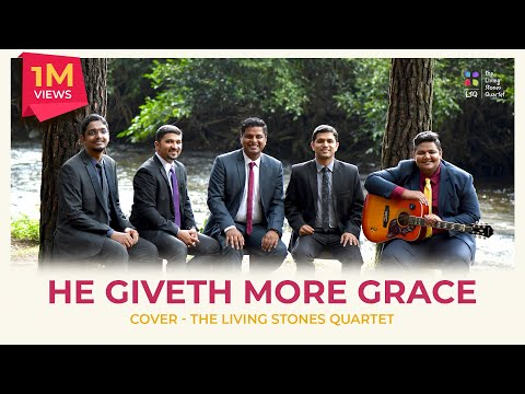 HE GIVETH MORE GRACE| THE LIVING STONES QUARTET #thelsq