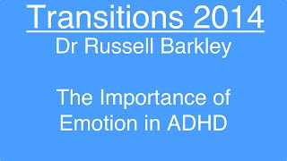 The Importance of Emotion in ADHD - Dr Russell Barkley