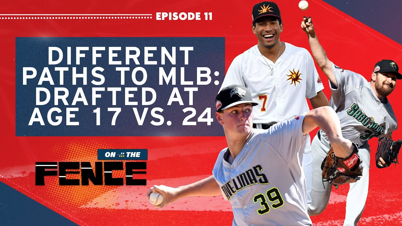 Different Paths to MLB: Drafted at Age 17 vs. 24 | On the Fence Ep. 11