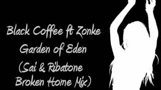 Black Coffee ft Zonke - Garden of Eden (Sai & Ribatone Broken Home Mix)