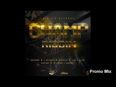 Champ Riddim Mix (Full, Sept 2018) Feat. Govana, I - Octane, Kiprich, Nazine, D'Judge, …
