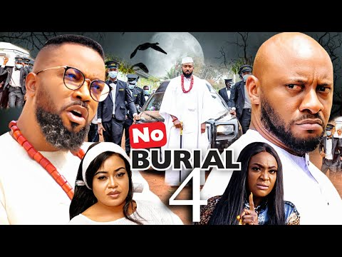 Download NO BURIAL  SEASON 4(New Movie)YUL EDOCHIE&FREDRICK LEONARD 2021 Latest Nigerian Nollywood Movie 720p