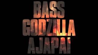 Ajapai - Bass Godzilla