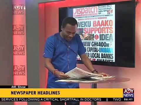 AM Show Newspaper Headlines on JoyNews (15-9-17)