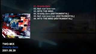 TWO-MIX 18th Single 「Gravity Zero」 Catalogue Number: WPC7-10114 R...