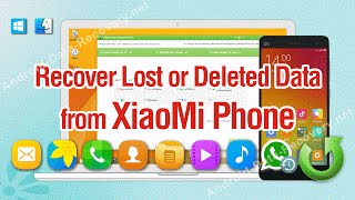 How to Recover Lost or Deleted Data from XiaoMi Phone