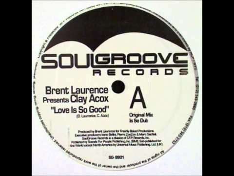 Brent Laurence - Love Is So Good (Kluster's Ultimate Dub)
