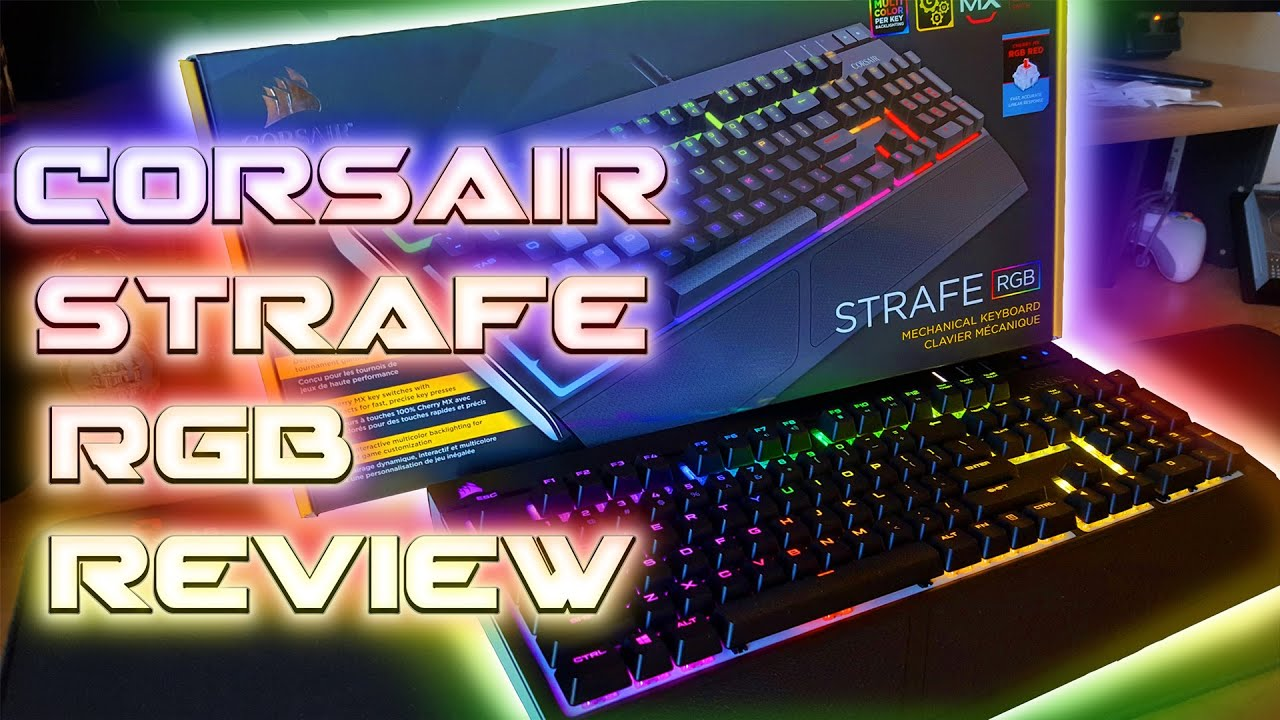 ff9a26b42ee396 Corsair Strafe RGB Mechanical Gaming Keyboard Review (Cherry MX Red ...