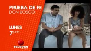 Prueba de Fe Don Bosco Lunes | TELEVEN