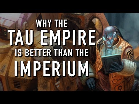 Why the Tau Empire is better than the Imperium in Warhammer 40K