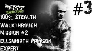 Splinter Cell Double Agent - Xbox 100 Stealth Walkthrough - Expert - Part 2 - Ellsworth Prison