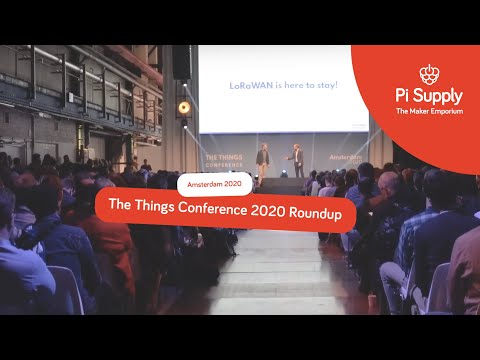 The Things Conference 2020 Roundup - Amsterdam 2020