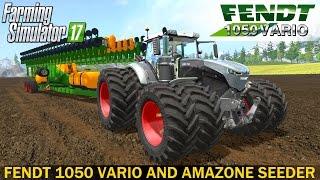 Farming Simulator 17 FENDT 1050 VARIO and AMAZONE 48 ROW SEEDER