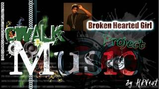 Cwalk Music ♫ Broken Hearted Girl - Project ♫