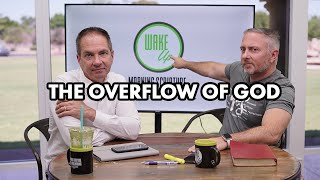 The Overflow of God - WaĸeUp Daİly Bible Stขdy - 7-15-20