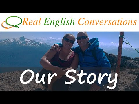 Real English Conversation   Our Personal Story   English Podcast