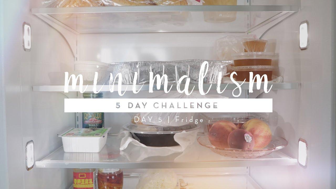 minimalism challenge day 5 fridge 5daystominimalism youtube
