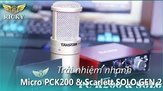 Trải nghiệm nhanh | Micro PCK200 & Focusrite Scarlett SOLO GEN 2