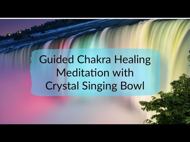 Guided Chakra Healing Meditation with Color Visualization & Crystal Singing Bowl