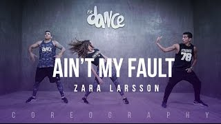 Ain't My Fault - Zara Larsson -  Choreography - FitDance Life