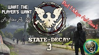 State Of Decay 3 - What The Players Want (Part 1) Map And Bases
